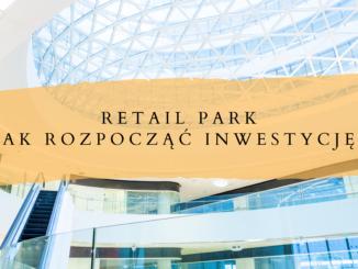 Retail park- jak rozpocząć inwestycję?